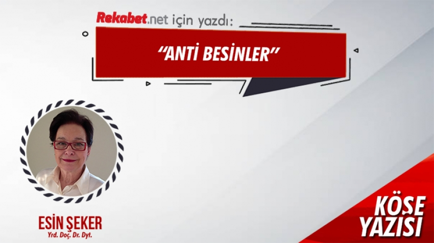 ANTİ BESİNLER