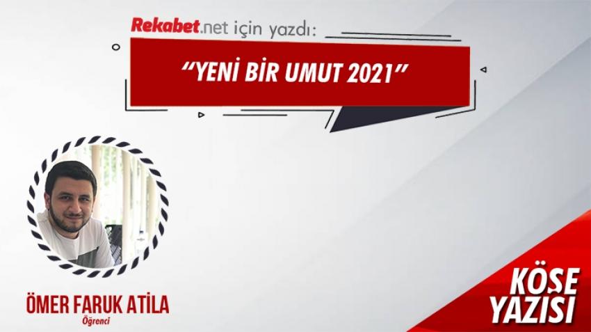YENİ BİR UMUT 2021