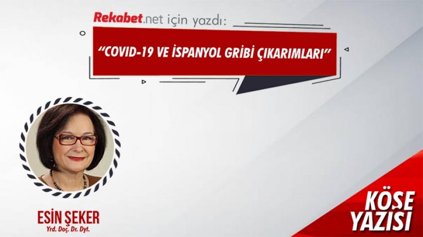 COVİD-19 VE İSPANYOL GRİBİ ÇIKARIMLARI
